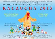 XXVII Przegląd Dziecięcych Zespołów Tanecznych Kaczucha 2015